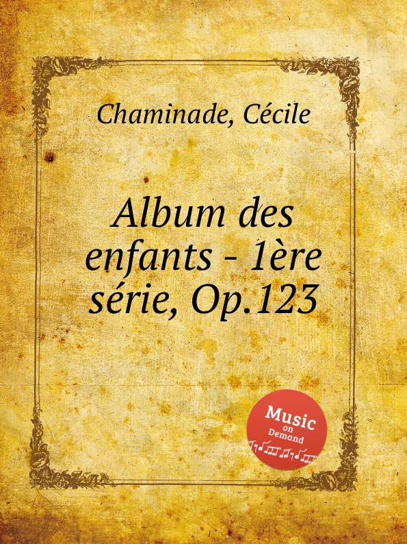 C. Chaminade Album des enfants - 1ere serie, Op.123 цена