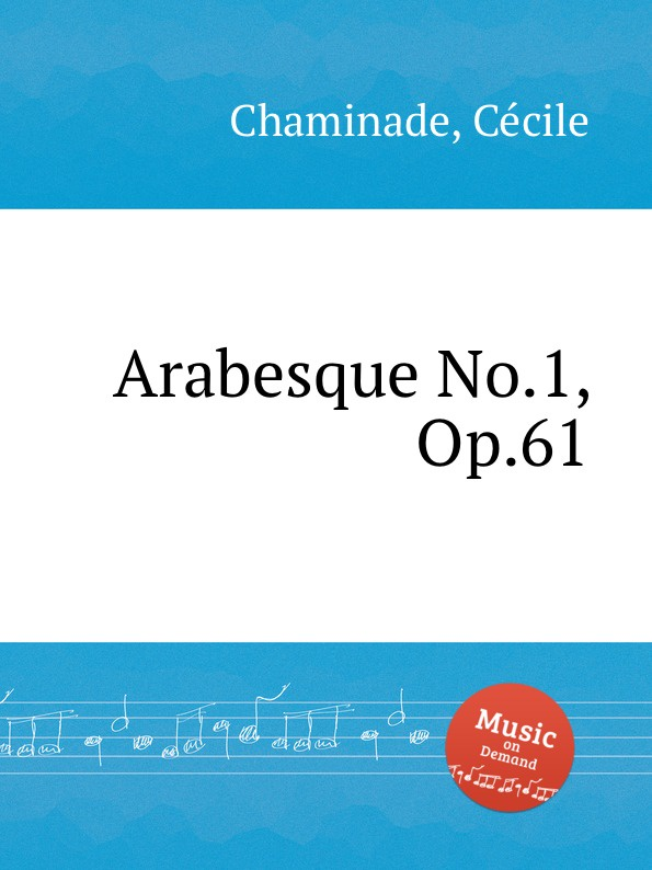 C. Chaminade Arabesque No.1, Op.61 c chaminade moment musical op 103