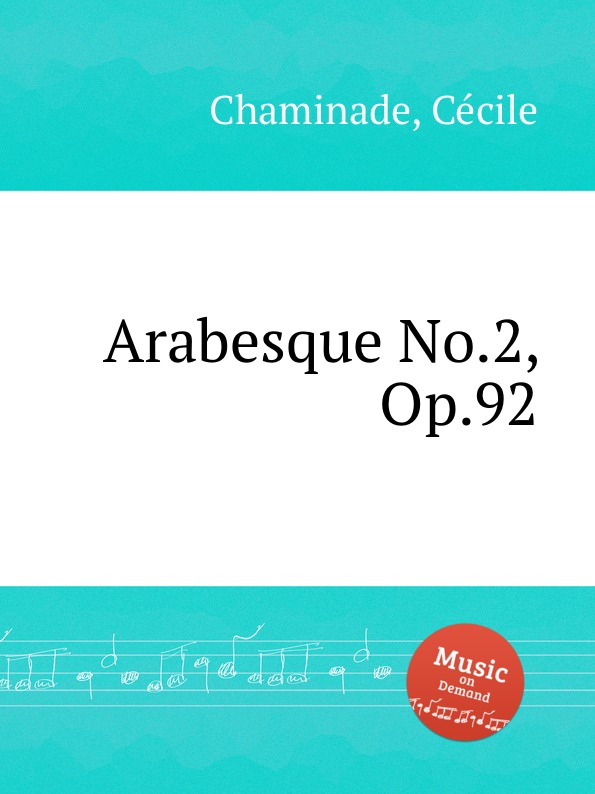 C. Chaminade Arabesque No.2, Op.92 c chaminade chaconne op 8