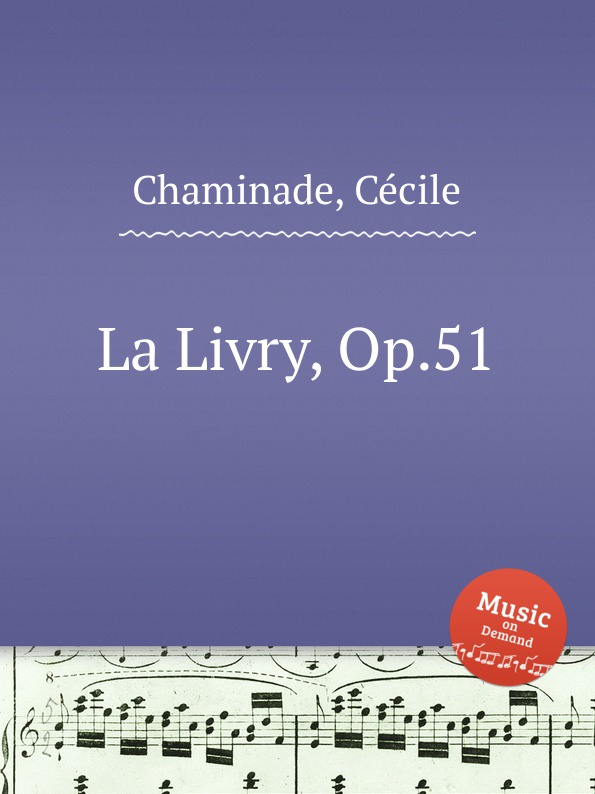 C. Chaminade La Livry, Op.51