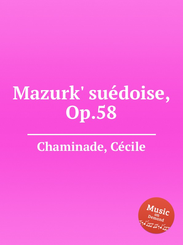 C. Chaminade Mazurk. suedoise, Op.58 c chaminade moment musical op 103