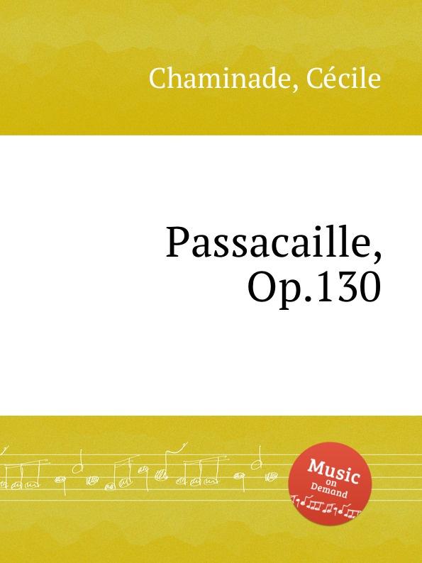 C. Chaminade Passacaille, Op.130 c chaminade moment musical op 103