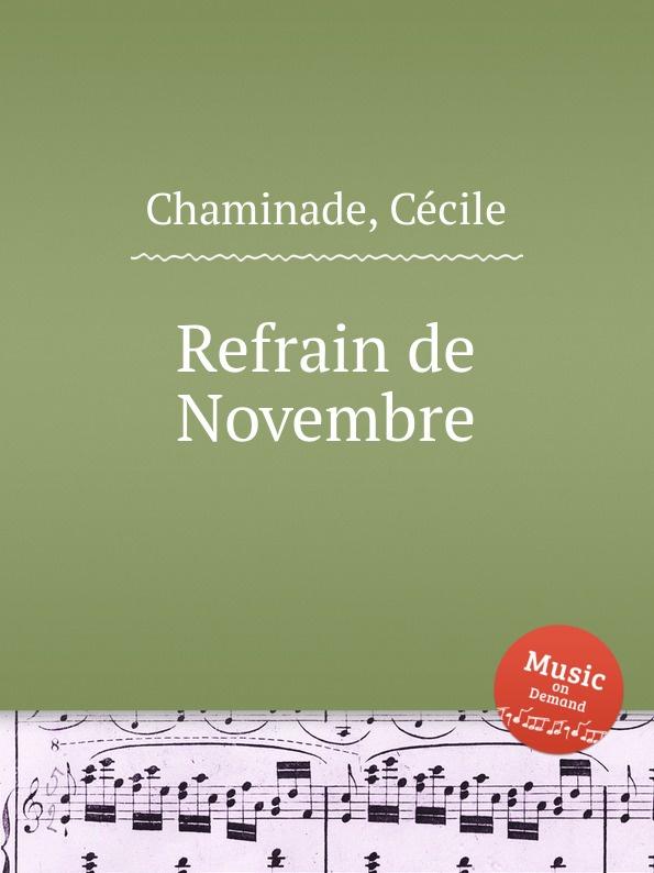 C. Chaminade Refrain de Novembre novembre novembre ursa