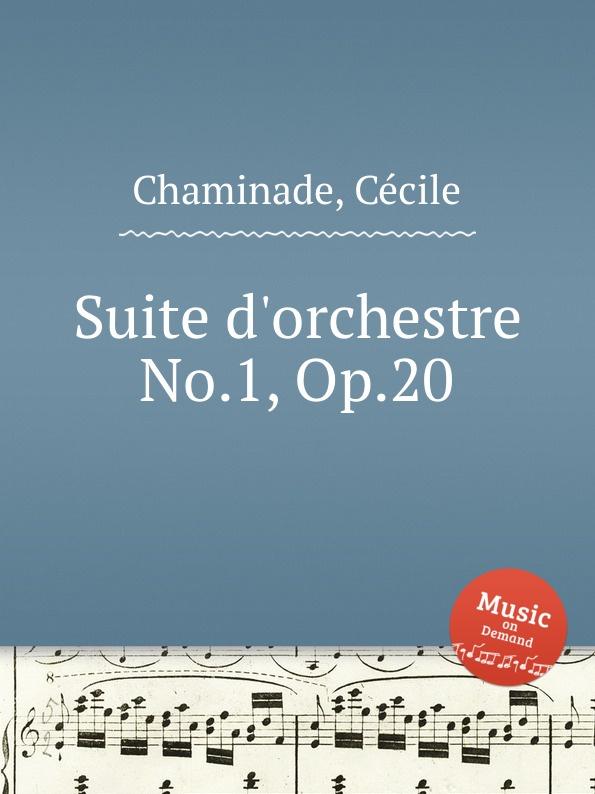C. Chaminade Suite d.orchestre No.1, Op.20 e guiraud suite d orchestre no 1