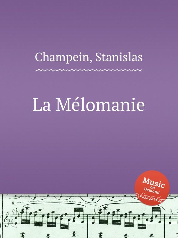 S. Champein La Melomanie
