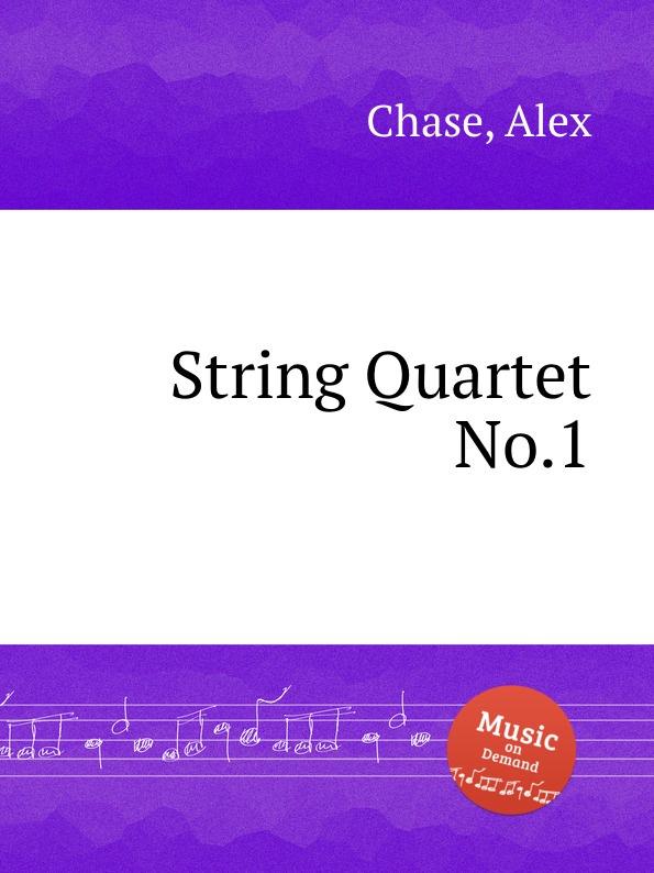 A. Chase String Quartet No.1 a vaucorbeil string quartet no 1