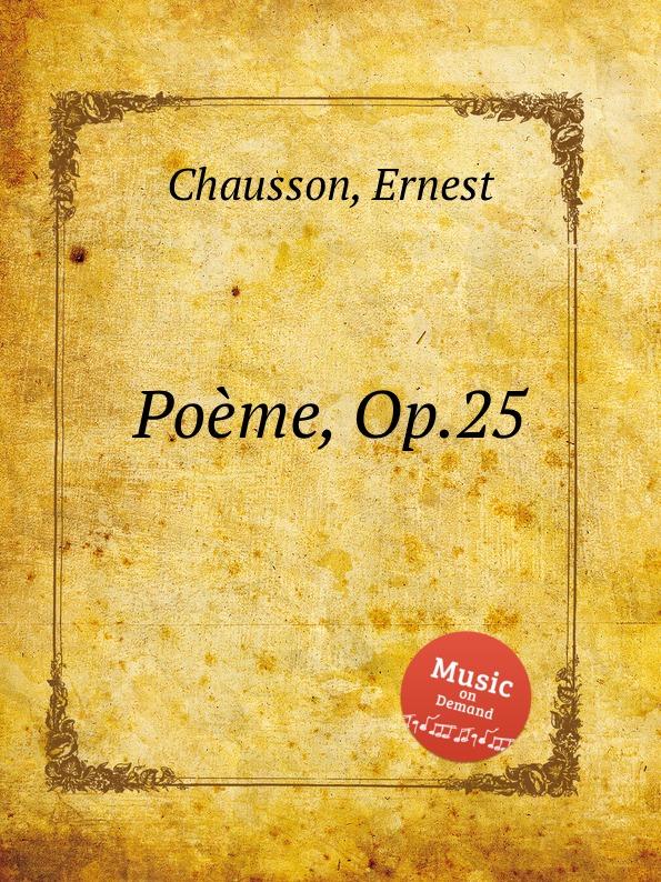 E. Chausson Poeme, Op.25
