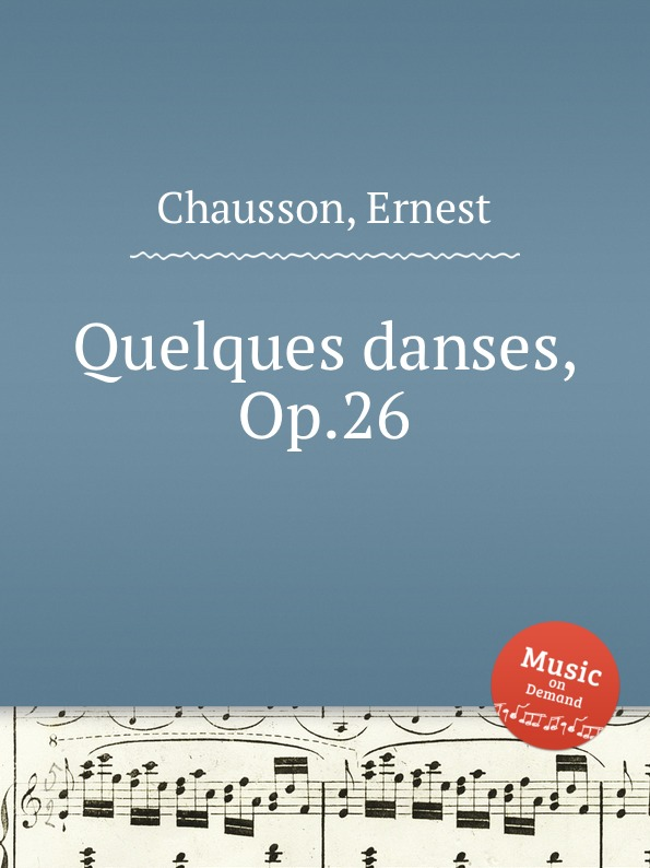 E. Chausson Quelques danses, Op.26 e nápravník suite de danses op 57