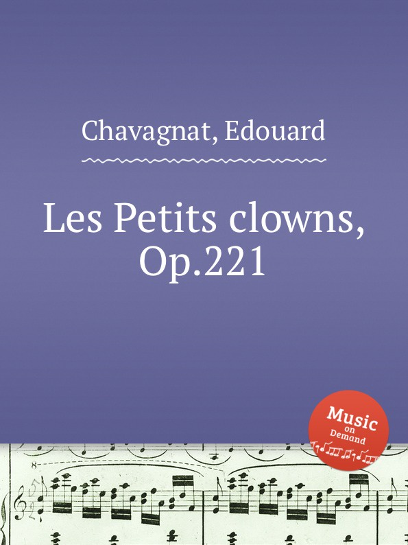E. Chavagnat Les Petits clowns, Op.221 e chavagnat les minuscules op 185