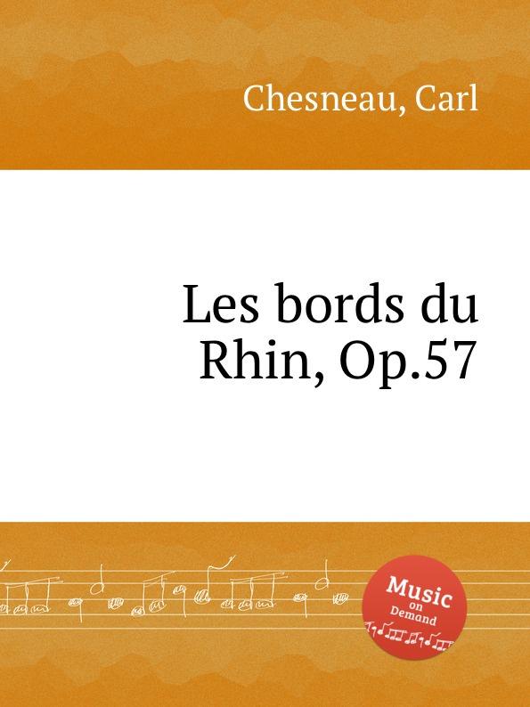 C. Chesneau Les bords du Rhin, Op.57 c chesneau lucie op 20