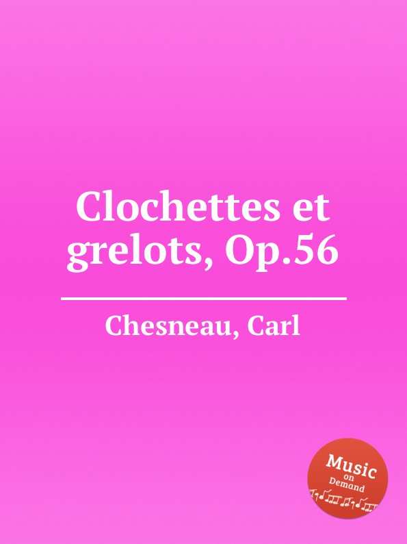 C. Chesneau Clochettes et grelots, Op.56
