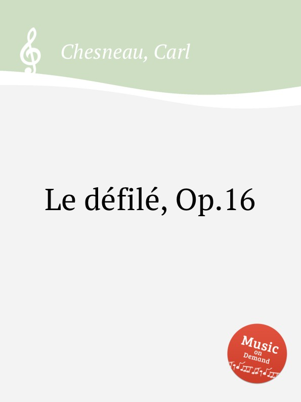 C. Chesneau Le defile, Op.16 c chesneau lucie op 20