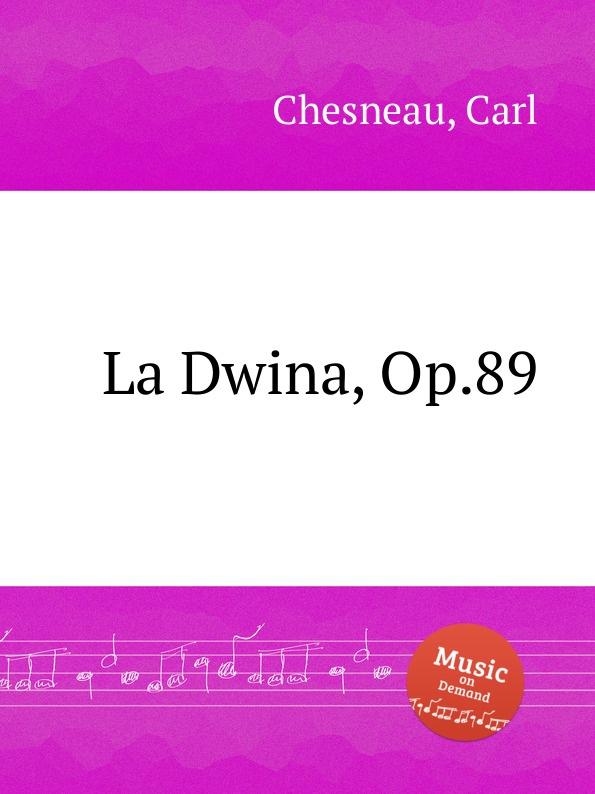 C. Chesneau La Dwina, Op.89