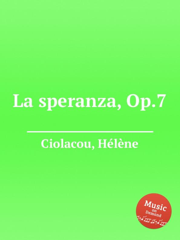 H. Ciolacou La speranza, Op.7