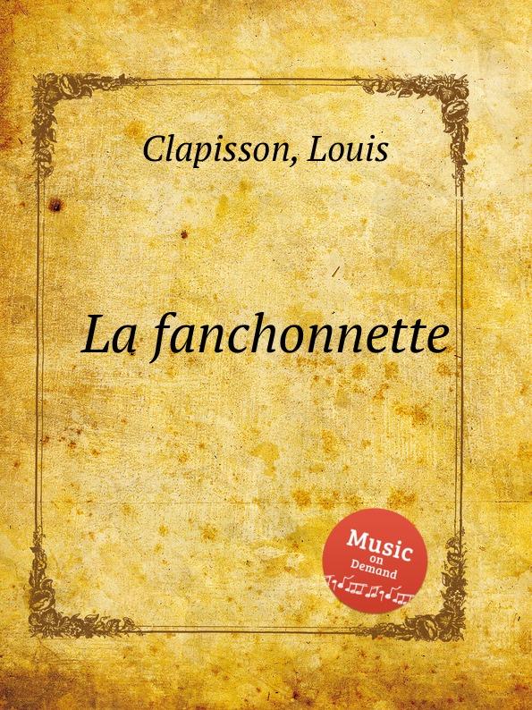 L. Clapisson La fanchonnette