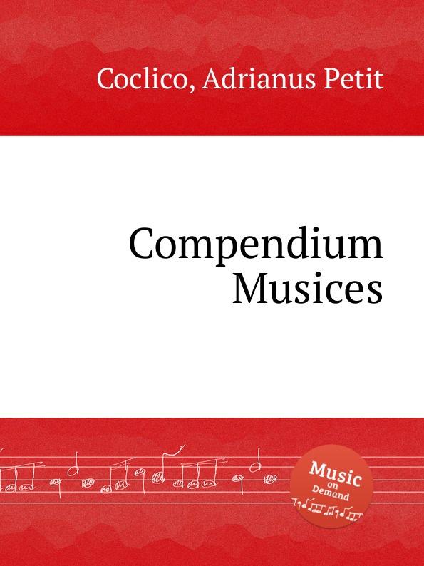 A. Petit Coclico Compendium Musices a petit coclico bicinium super omnis arbor