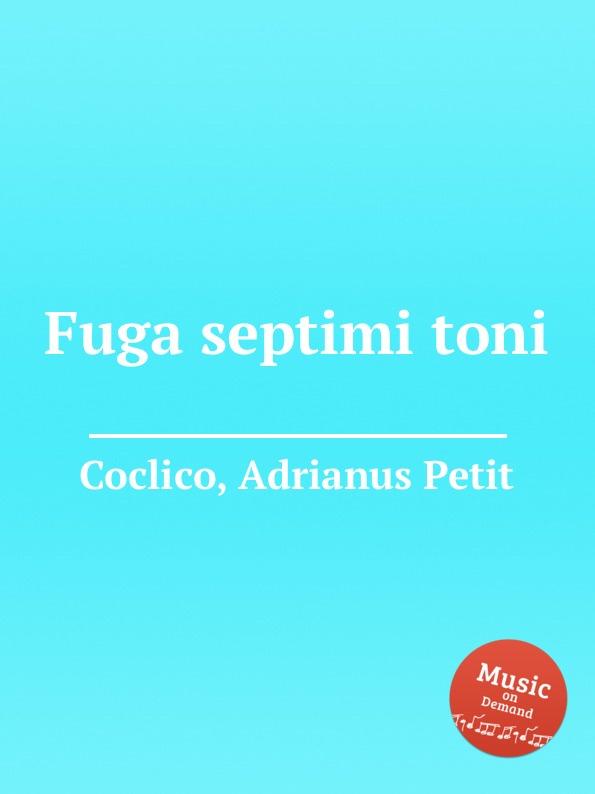 A. Petit Coclico Fuga septimi toni a petit coclico fuga secundi toni