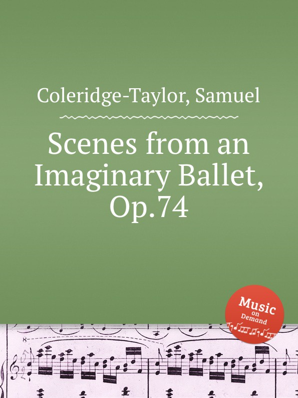 S. Coleridge-Taylor Scenes from an Imaginary Ballet, Op.74 s coleridge taylor scenes from an every day romance op 41