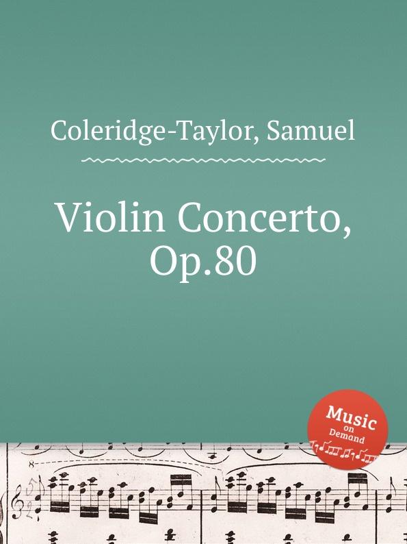 S. Coleridge-Taylor Violin Concerto, Op.80 s jadassohn cavatina for violin and orchestra op 69