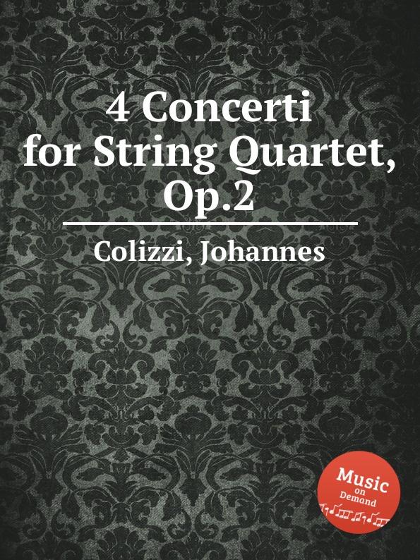 J. Colizzi 4 Concerti for String Quartet, Op.2 a motta concerti op 1