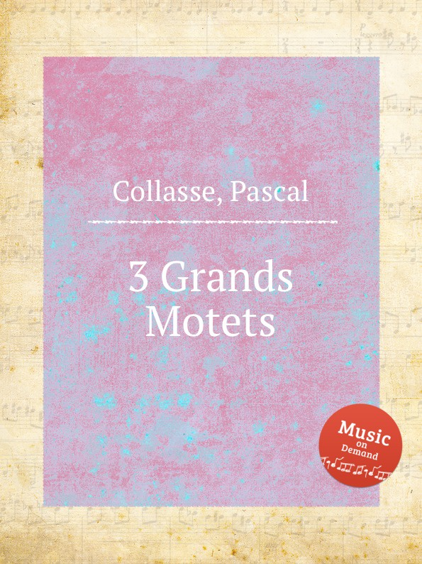 P. Collasse 3 Grands Motets