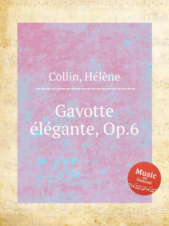 H. Collin Gavotte elegante, Op.6 f neruda gavotte for cello op 54