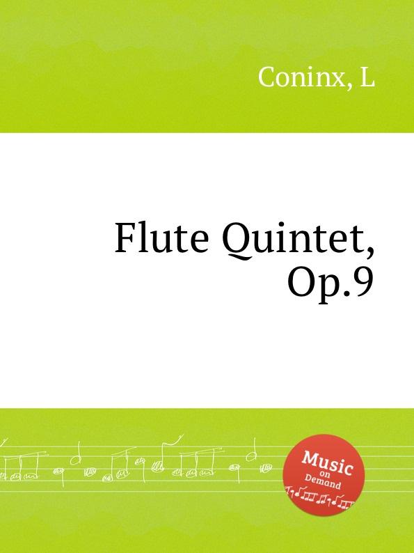 L. Coninx Flute Quintet, Op.9 f krommer flute quintet op 58