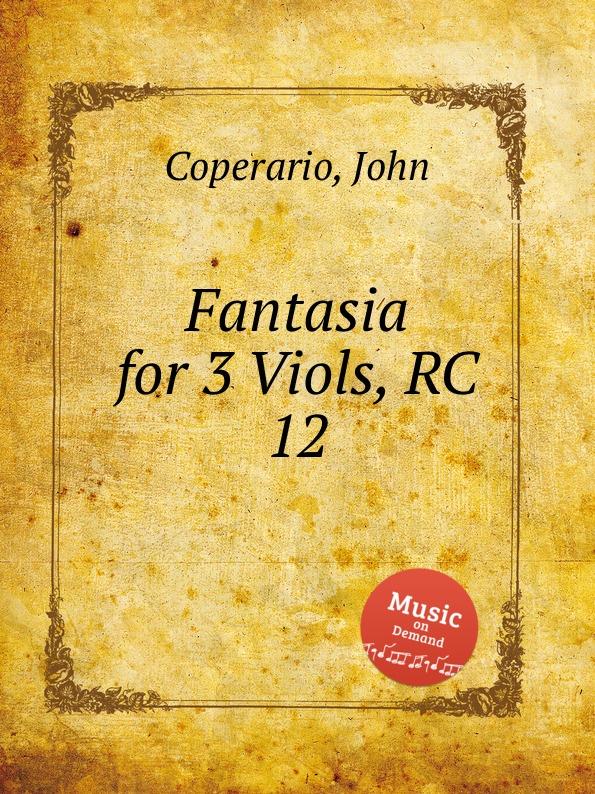 J. Coperario Fantasia for 3 Viols, RC 12