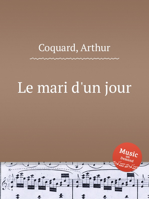 A. Coquard Le mari d.un jour a coquard philoctete