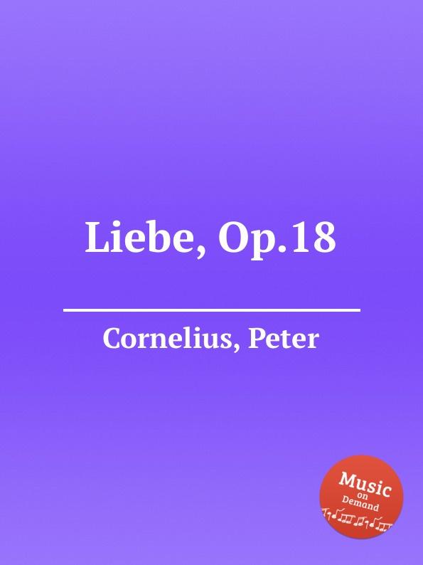 цена P. Cornelius Liebe, Op.18 в интернет-магазинах