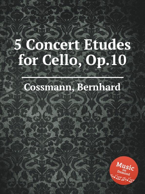 лучшая цена B. Cossmann 5 Concert Etudes for Cello, Op.10