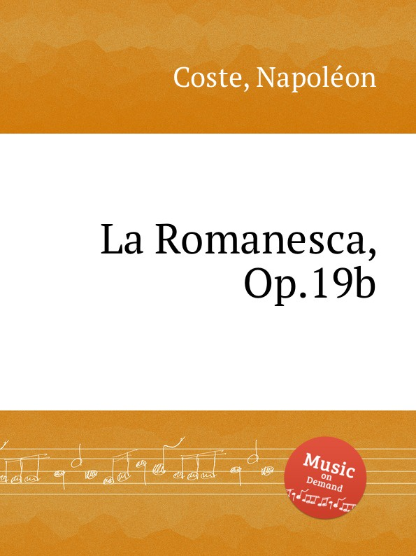 N. Coste La Romanesca, Op.19b n coste caprice sur l air espagnol la cachucha op 13