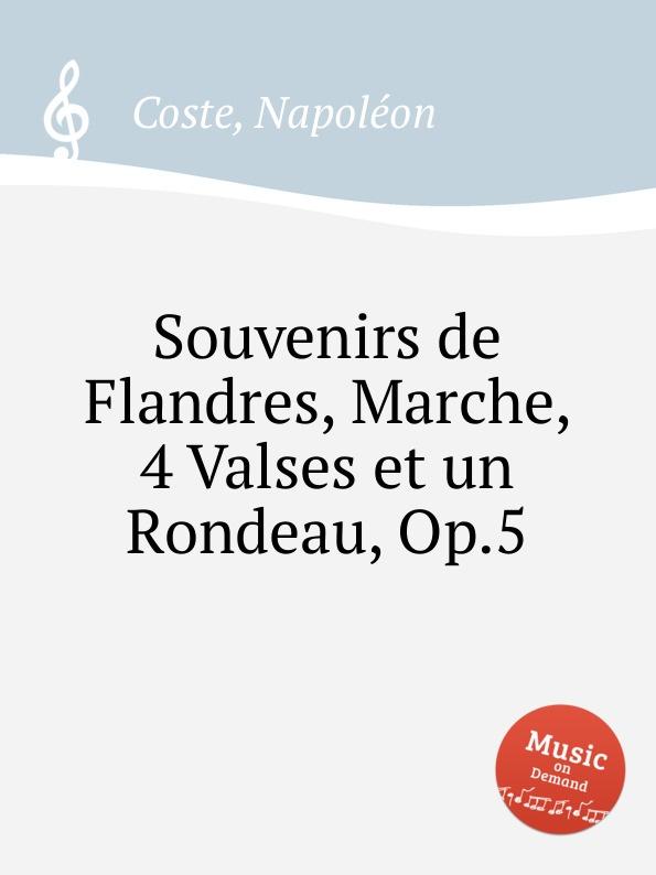 лучшая цена N. Coste Souvenirs de Flandres, Marche, 4 Valses et un Rondeau, Op.5