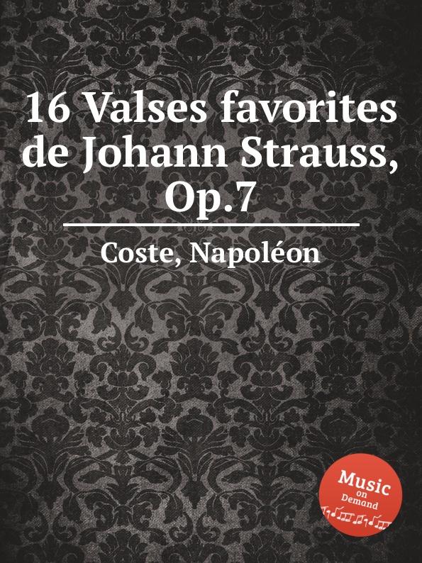 лучшая цена N. Coste 16 Valses favorites de Johann Strauss, Op.7