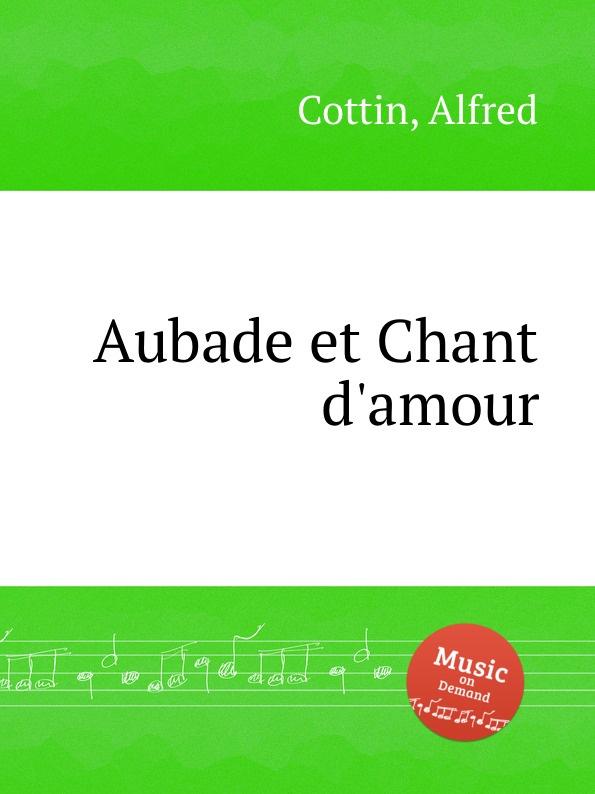A. Cottin Aubade et Chant d.amour