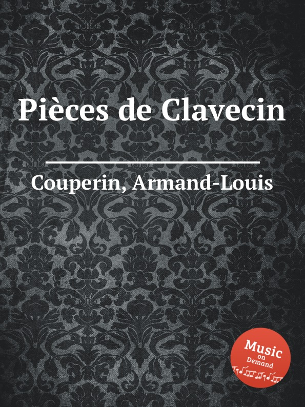 a l couperin pieces de clavecin A.L. Couperin Pieces de Clavecin