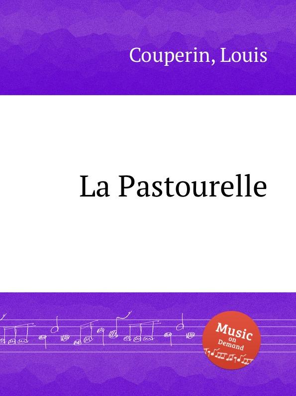 L. Couperin La Pastourelle