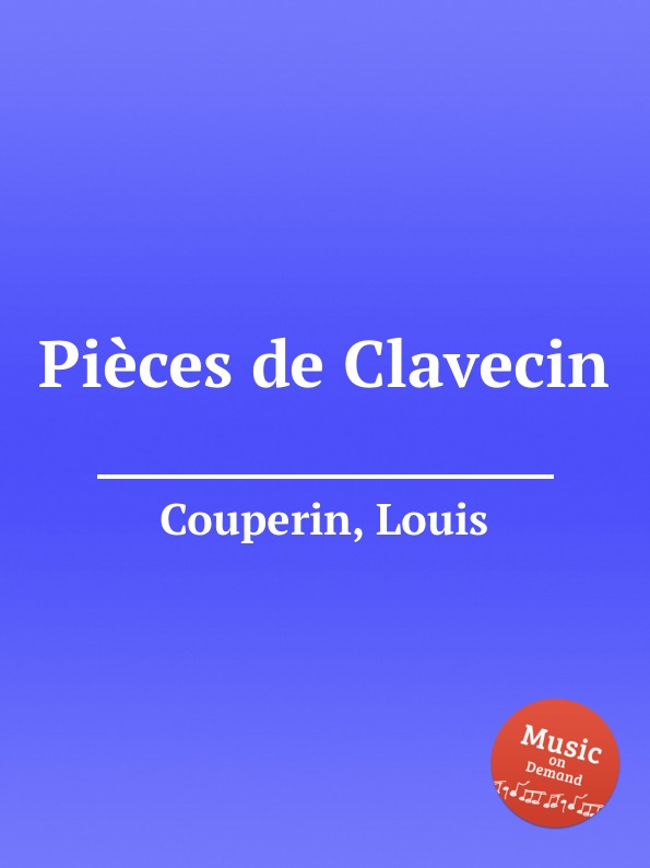 a l couperin pieces de clavecin L. Couperin Pieces de Clavecin