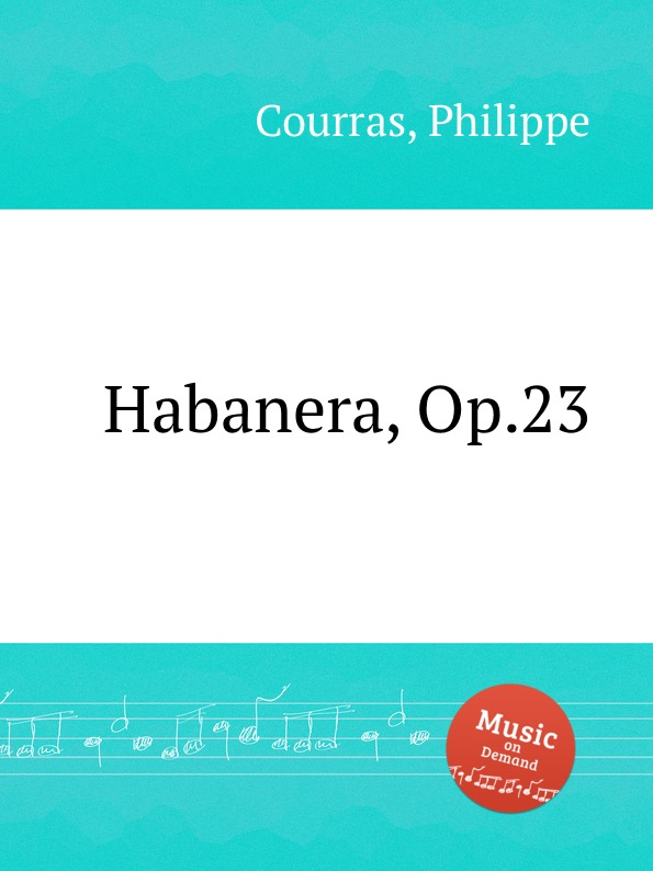 Ph. Courras Habanera, Op.23 a messager habanera op 11