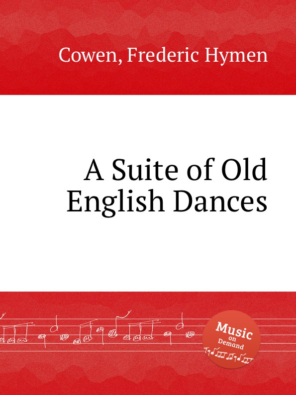 F. H. Cowen A Suite of Old English Dances h f gilbert 3 american dances