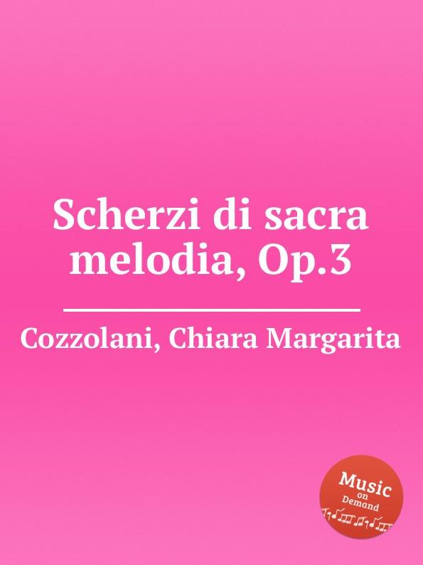 Ch.M. Cozzolani Scherzi di sacra melodia, Op.3 seraph melodia armastus on kohal