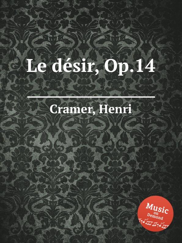 H. Cramer Le desir, Op.14