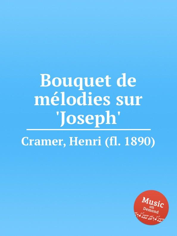 H. Cramer Bouquet de melodies sur .Joseph. h cramer bouquet de melodies sur girofle girofla
