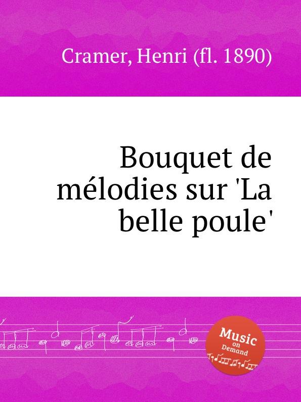 H. Cramer Bouquet de melodies sur .La belle poule. недорого