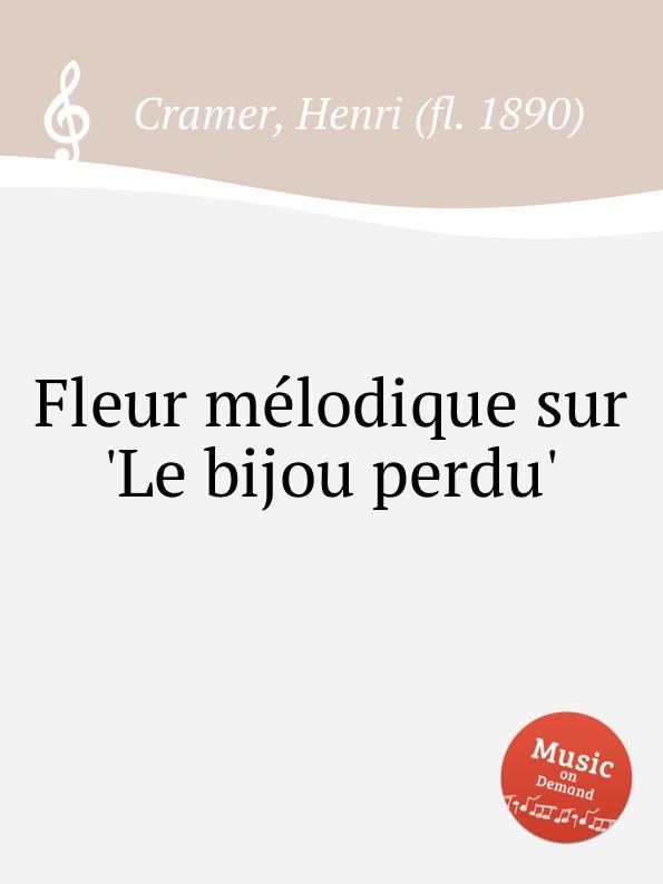 H. Cramer Fleur melodique sur .Le bijou perdu. h cramer fleur melodique sur la cruche cassee