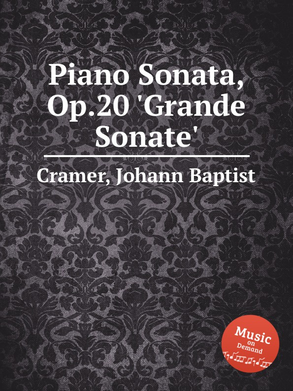 J. B. Cramer Piano Sonata, Op.20 .Grande Sonate. d steibelt grande sonate martiale op 82