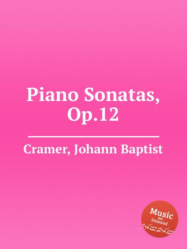 J. B. Cramer Piano Sonatas, Op.12 j s schröter 3 sonatas op 9