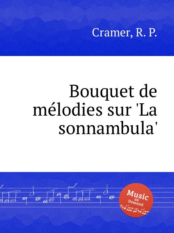 R. P. Cramer Bouquet de melodies sur .La sonnambula. недорого