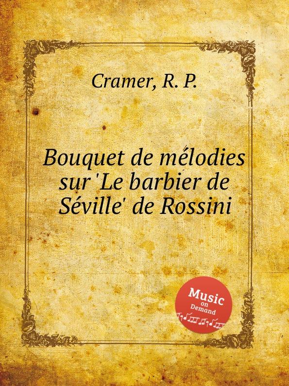 R. P. Cramer Bouquet de melodies sur .Le barbier de Seville. de Rossini недорого