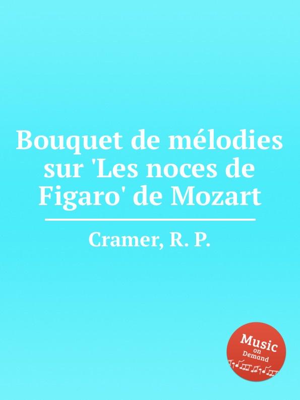 R. P. Cramer Bouquet de melodies sur .Les noces de Figaro. de Mozart недорого